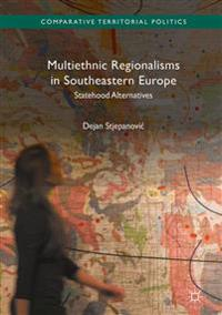 Multiethnic Regionalisms in Southeastern Europe