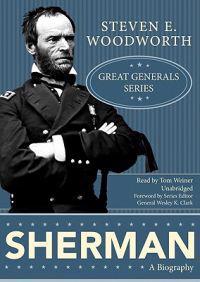 Sherman: A Biography