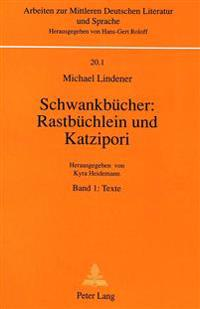 Schwankbuecher: Rastbuechlein Und Katzipori: Band 1: Texte. Band 2: Erlaeuterungen, Kommentar Und Register