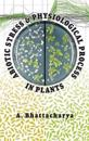 Abiotic Stress and Physiological Process in Plants
