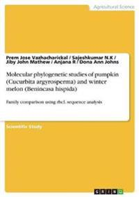 Molecular Phylogenetic Studies of Pumpkin (Cucurbita Argyrosperma) and Winter Melon (Benincasa Hispida)