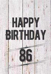 Happy Birthday 86: Birthday Gifts for Men, Birthday Journal Notebook for 86 Year Old for Journaling & Doodling, 7 X 10, (Birthday Keepsak
