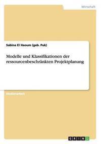 Modelle Und Klassifikationen Der Ressourcenbeschrankten Projektplanung