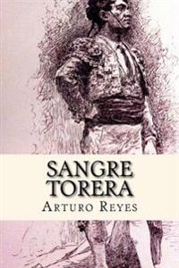 Sangre Torera (Spanish Edition)