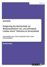 Steigerung Der Bereitschaft Zur Basisreanimation Von -Out-Of-Hospital Cardiac Arrest Patienten in Deutschland