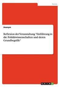 Reflexion Der Veranstaltung Einfuhrung in Die Politikwissenschaften Und Deren Grundbegriffe
