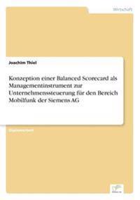 Konzeption Einer Balanced Scorecard ALS Managementinstrument Zur Unternehmenssteuerung Fur Den Bereich Mobilfunk Der Siemens AG