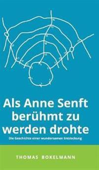 ALS Anne Senft Beruhmt Zu Werden Drohte