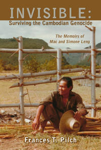 Invisible: Surviving the Cambodian Genocide: The Memoirs of Mac and Simone Leng