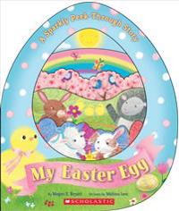 My Easter Egg: A Sparkly Peek-Through Story: A Sparkly Peek-Through Story