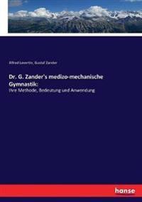 Dr. G. Zander's medizo-mechanische Gymnastik: