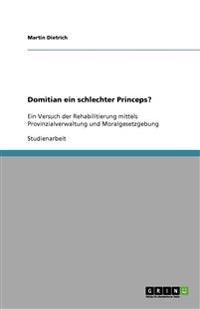 Domitian ein schlechter Princeps?