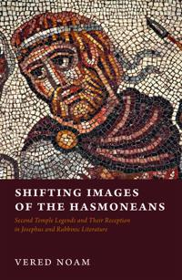 Shifting Images of the Hasmoneans