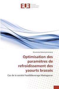Optimisation des paramètres de refroidissement des yaourts brassés