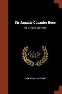 Sir Jagadis Chunder Bose