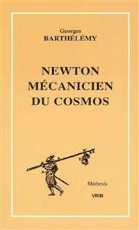Newton Mecanicien Du Cosmos