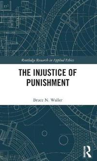 The Injustice of Punishment