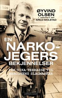 En narkojegers bekjennelser - Øyvind Olsen | Ridgeroadrun.org