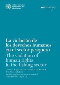 La violacion de los derechos humanos en el sector pesquero / The Violation of Human Rights in the Fishing Sector