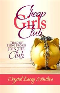 Cheap Girls Club: Tired of Being Broke? Join the Club.