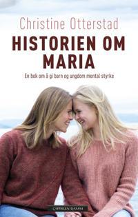 Historien om Maria: en bok om å gi barn og ungdom mental styrke