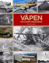 Våpen fra andre verdenskrig - Arnstein Landsem | Ridgeroadrun.org