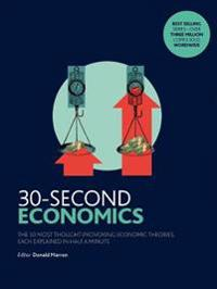30-second economics - the 50 most thought-provoking economic theories, each