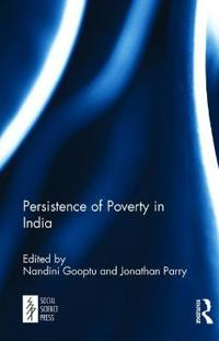 The Persistence of Poverty in India