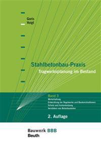 Stahlbetonbau-Praxis - Tragwerksplanung im Bestand