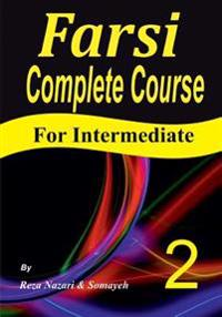 Farsi Complete Course: A Step-By-Step Guide and a New Easy-To-Learn Format (Intermediate)
