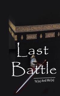 Last Battle: YA Juj and Ma Juj