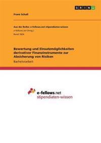 Bewertung Und Einsatzmoglichkeiten Derivativer Finanzinstrumente Zur Absicherung Von Risiken