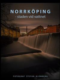 Norrköping : staden vid vattnet