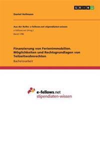 Finanzierung Von Ferienimmobilien. Moglichkeiten Und Rechtsgrundlagen Von Teilzeitwohnrechten