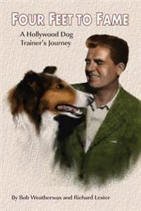 Four Feet to Fame: A Hollywood Dog Trainer's Journey
