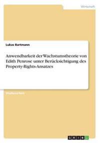 Anwendbarkeit Der Wachstumstheorie Von Edith Penrose Unter Berucksichtigung Des Property-Rights-Ansatzes