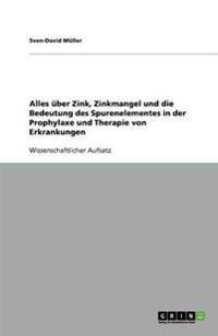 Alles Uber Zink, Zinkmangel Und Die Bedeutung Des Spurenelementes in Der Prophylaxe Und Therapie Von Erkrankungen