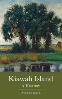 Kiawah Island: A History