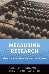 Measuring Research: What Everyone Needs to Know(r)