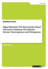 Edgar Hilsenrath Der Nazi Und Der Friseur Und Arnon Grunberg Der Judische Messias. Konvergenzen Und Divergenzen