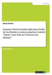 """Stummer Held. Inwiefern Gibt Juan Zorilla de San Martin in Seinem Epischen Gedicht """"Tabare´"""" Dem Volk Der Charru´a Eine Stimme?"""