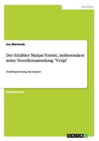 Der Erzahler Marjan Tomsic, Insbesondere Seine Novellensammlung Vruja