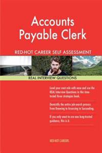 Accounts Payable Clerk Red-Hot Career Self Assessment Guide; 1184 Real Interview