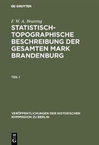 Statistisch-topographische Beschreibung Der Gesamten Mark Brandenburg