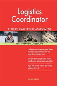 Logistics Coordinator Red-Hot Career Self Assessment Guide; 1184 Real Interview