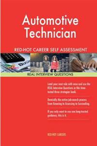 Automotive Technician Red-Hot Career Self Assessment Guide; 1184 Real Interview