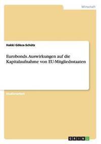 Eurobonds. Auswirkungen Auf Die Kapitalaufnahme Von Eu-Mitgliedsstaaten