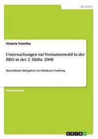 Untersuchungen Zur Vornamenwahl in Der Brd in Der 2. Halfte 2008