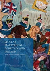 Secular Martyrdom in Britain and Ireland