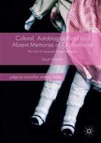 Cultural, Autobiographical and Absent Memories of Orphanhood